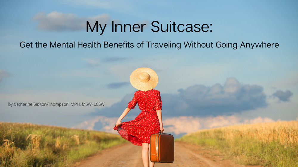 My Inner Suitcase: The Mental Health Benefits of Travel