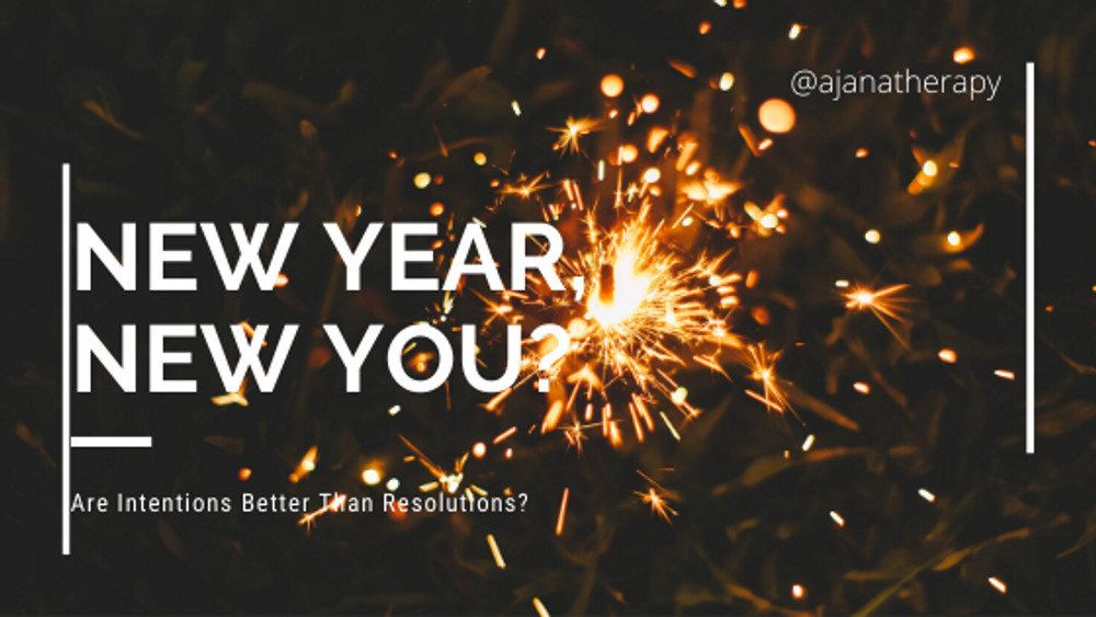 New Year, New You? Are Intentions Better Than Resolutions?