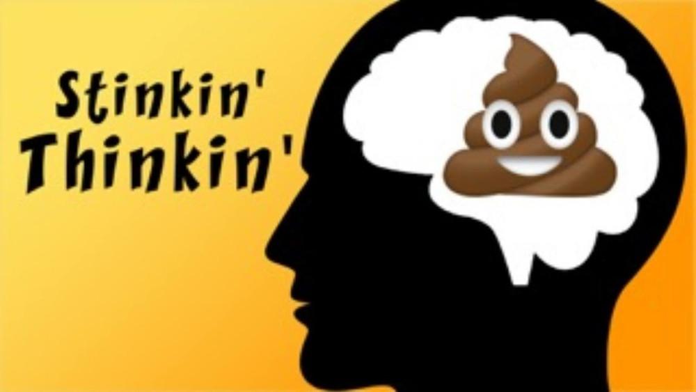 Stinking Thinking
