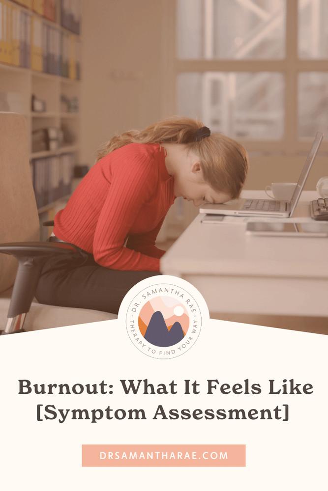 Burnout: What It Feels Like [Symptom Assessment]