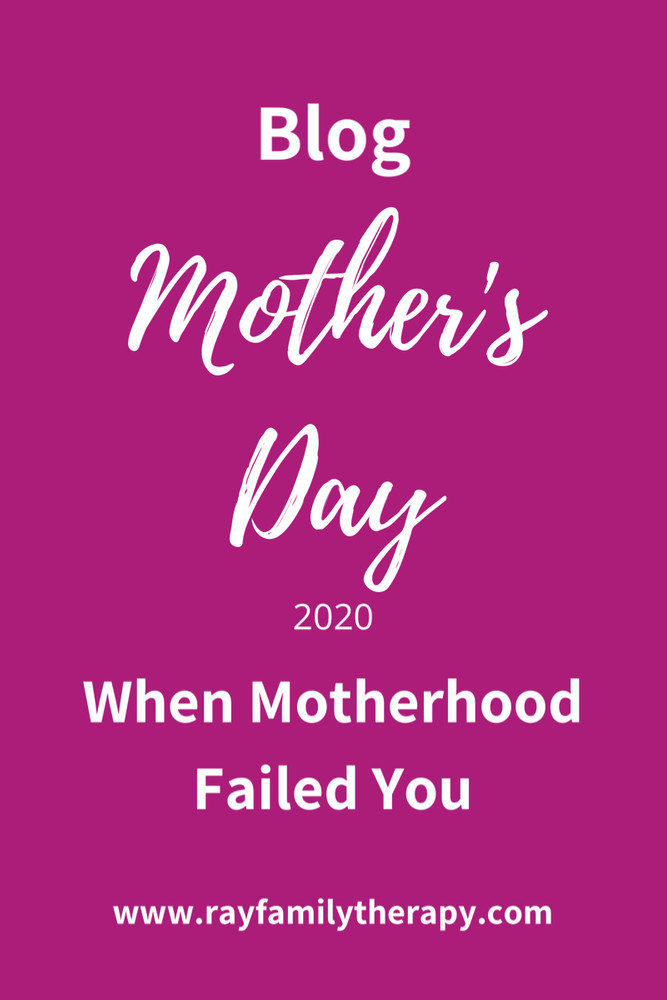 Mother's Day When Motherhood Failed You